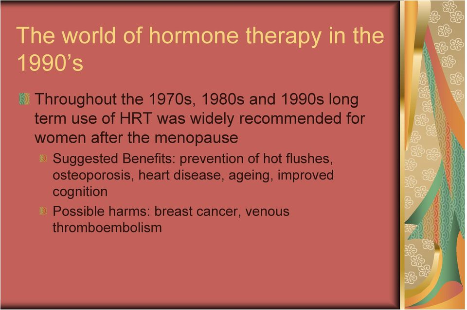 menopause Suggested Benefits: prevention of hot flushes, osteoporosis, heart