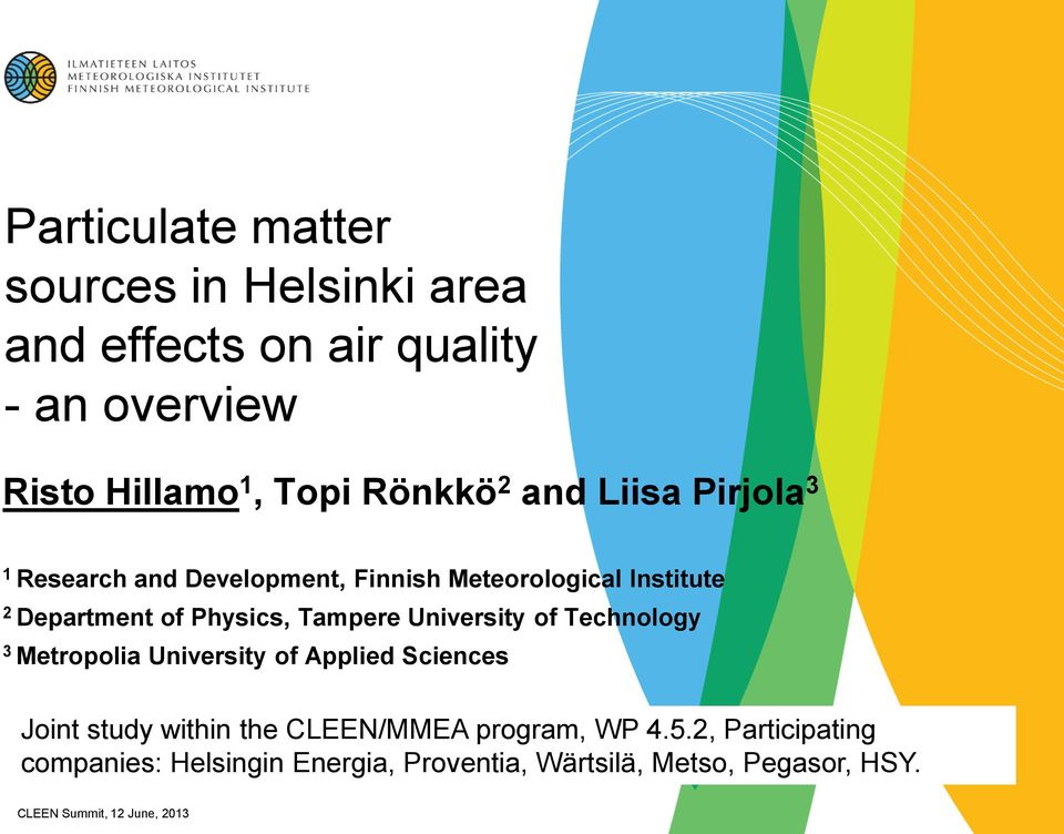 Physics, Tampere University of Technology 3 Metropolia University of Applied Sciences Joint study within the