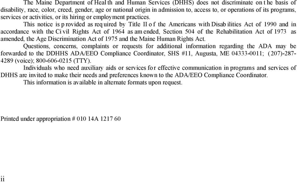 This notice is p rovided as req uired by Title II o f the Americans with Disab ilities Act of 1990 and in accordance with the Ci vil Rights Act of 1964 as am ended, Section 504 of the Rehabilitation