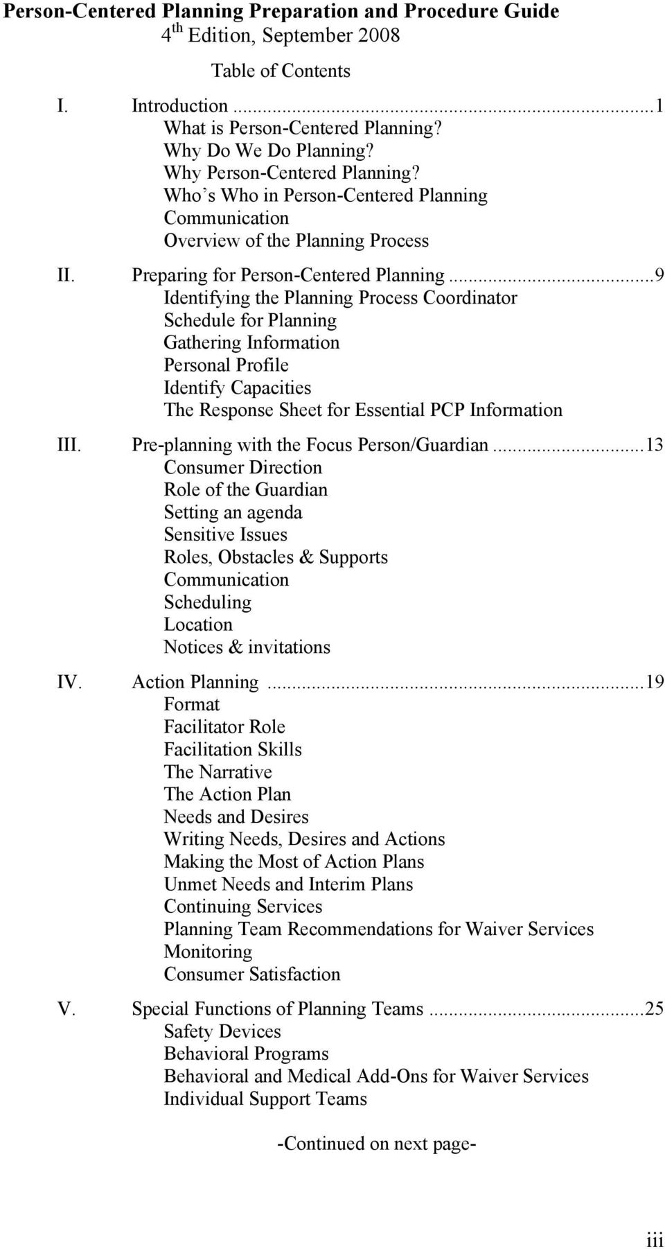 ..9 Identifying the Planning Process Coordinator Schedule for Planning Gathering Information Personal Profile Identify Capacities The Response Sheet for Essential PCP Information III.