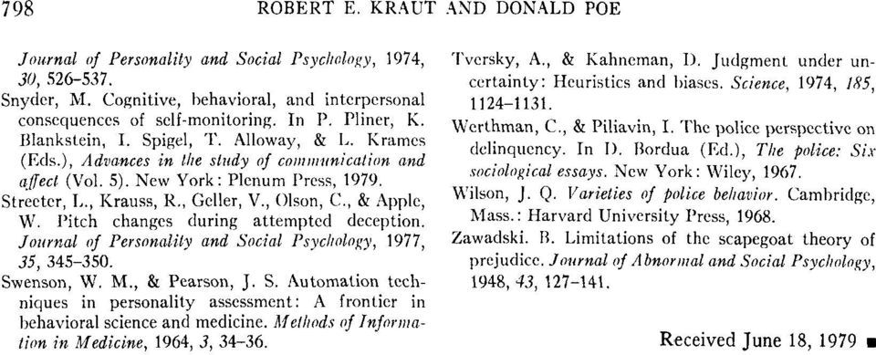 , & Apple, W. Pitch changes during attempted deception. Journal of Personality and Social Psychology, 19, 35, 35-350. Swenson, W. M., & Pearson, J. S. Automation techniques in personality assessment: A frontier in behavioral science and medicine.