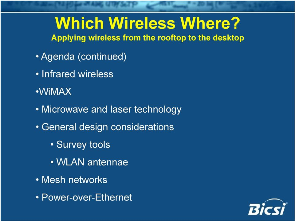 (continued) Infrared wireless WiMAX Microwave and laser