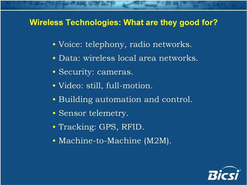 Data: wireless local area networks. Security: cameras.