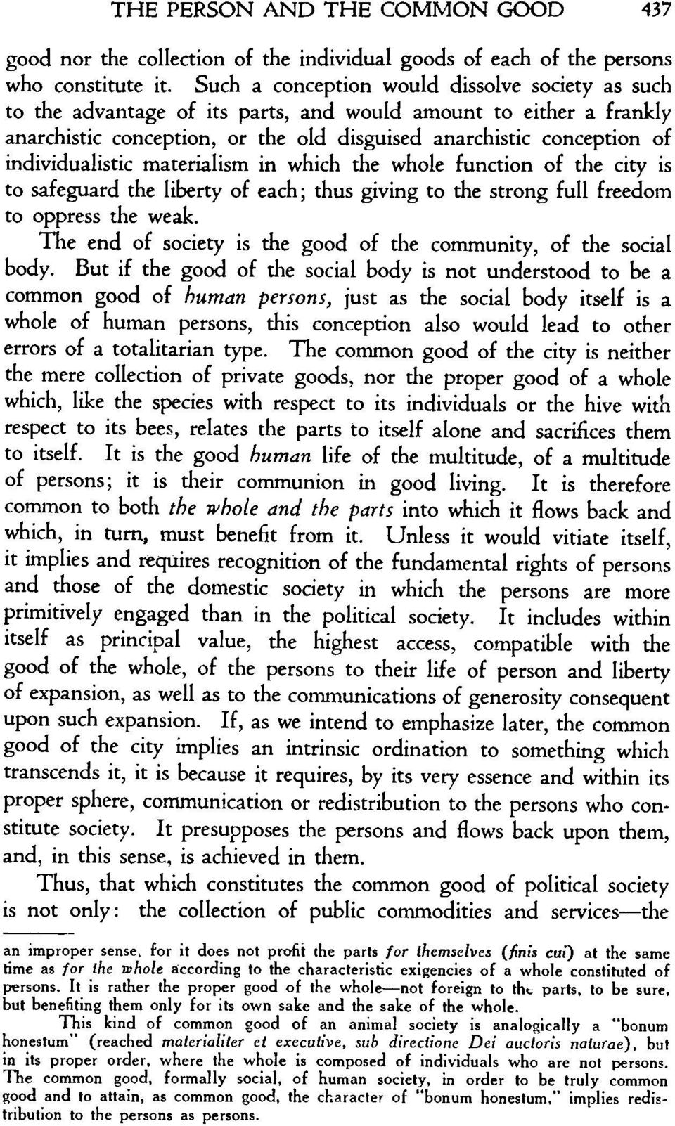 individualistic materialism in which the whole function of the city is to safeguard the liberty of each; thus giving to the strong full freedom to oppress the weak.