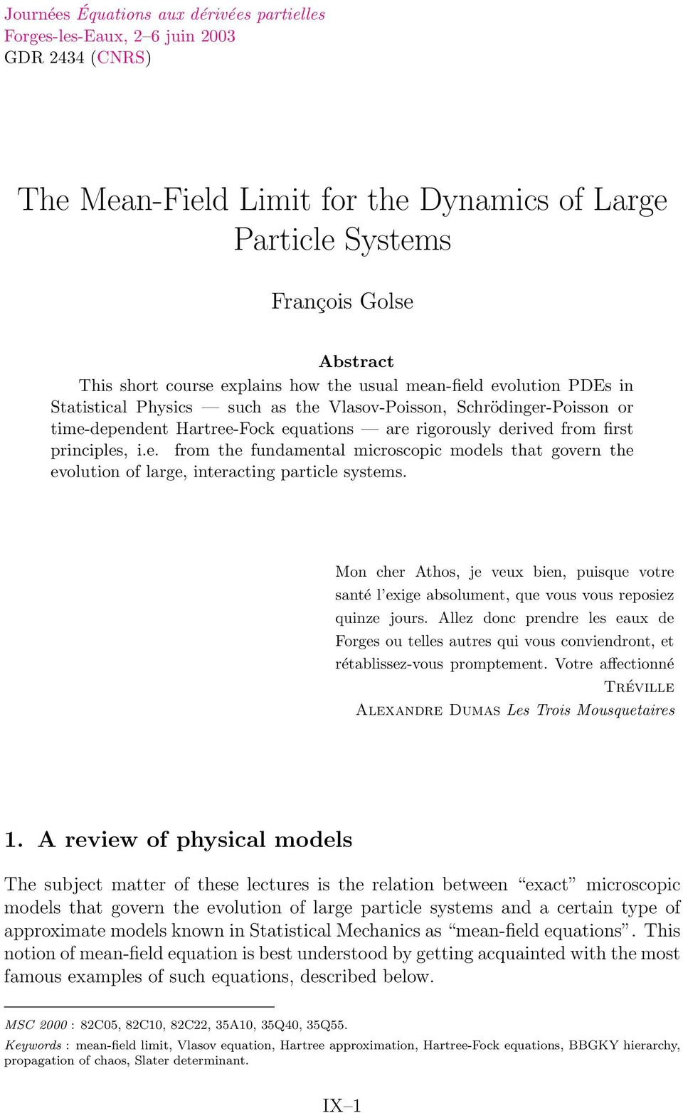principles, i.e. from the fundamental microscopic models that govern the evolution of large, interacting particle systems.