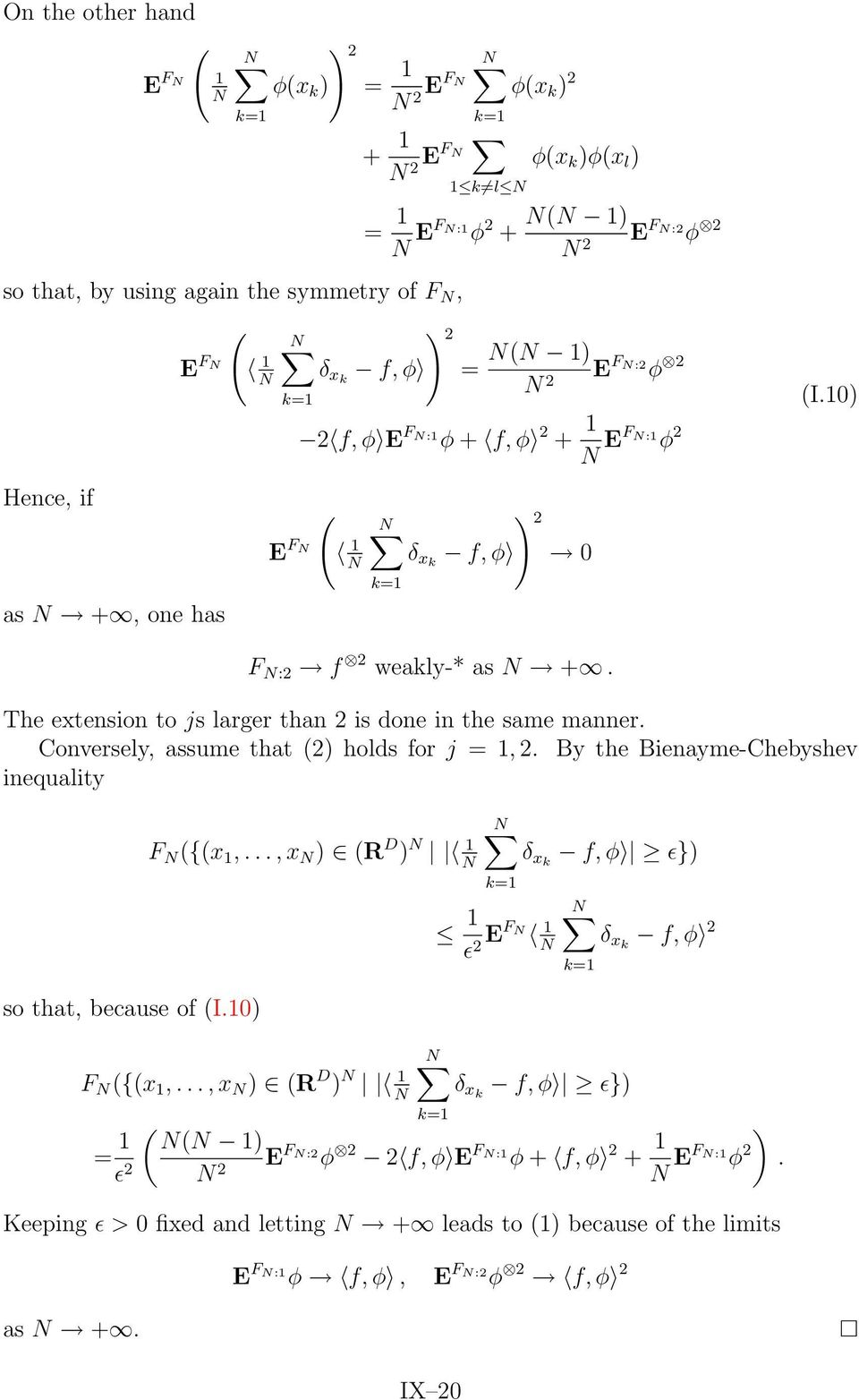 Conversely, assume that (2) holds for j =1, 2. By the Bienayme-Chebyshev inequality so that, because of (I.1) F ({(x 1,...,x ) (R D ) 1 F ({(x 1,.