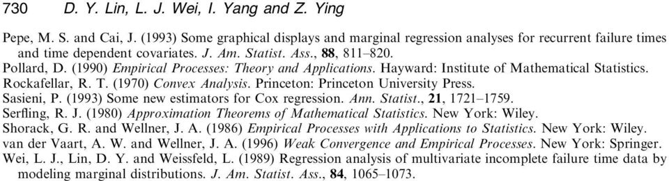 Princeton: Princeton University Press. Sasieni, P. 1993) Some new estimators for Cox regression.ann. Statist., 21, 1721±1759. Ser ing, R.J. 198) Approximation Theorems of Mathematical Statistics.