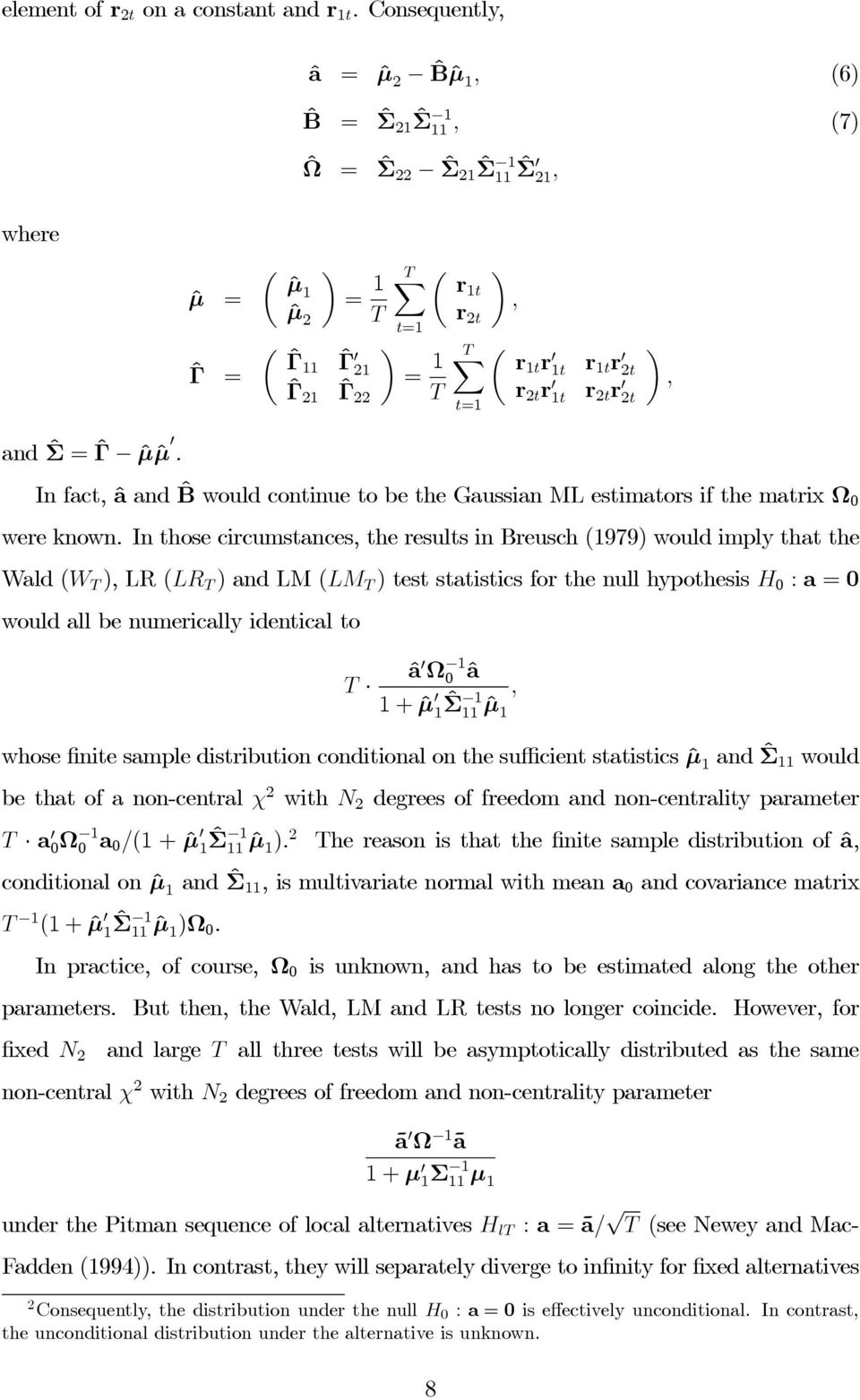 22 T r 2t r 0 1t r 2t r 0 2t t=1, and ˆΣ = ˆΓ ˆµˆµ 0. In fact, â and ˆB would continue to be the Gaussian ML estimators if the matrix Ω 0 were known.