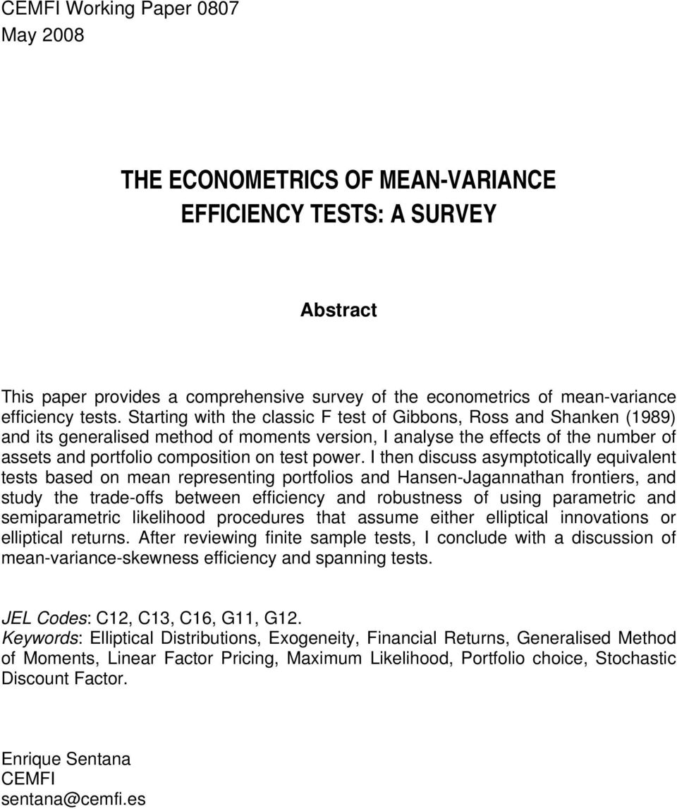 Starting with the classic F test of Gibbons, Ross and Shanken (1989) and its generalised method of moments version, I analyse the effects of the number of assets and portfolio composition on test