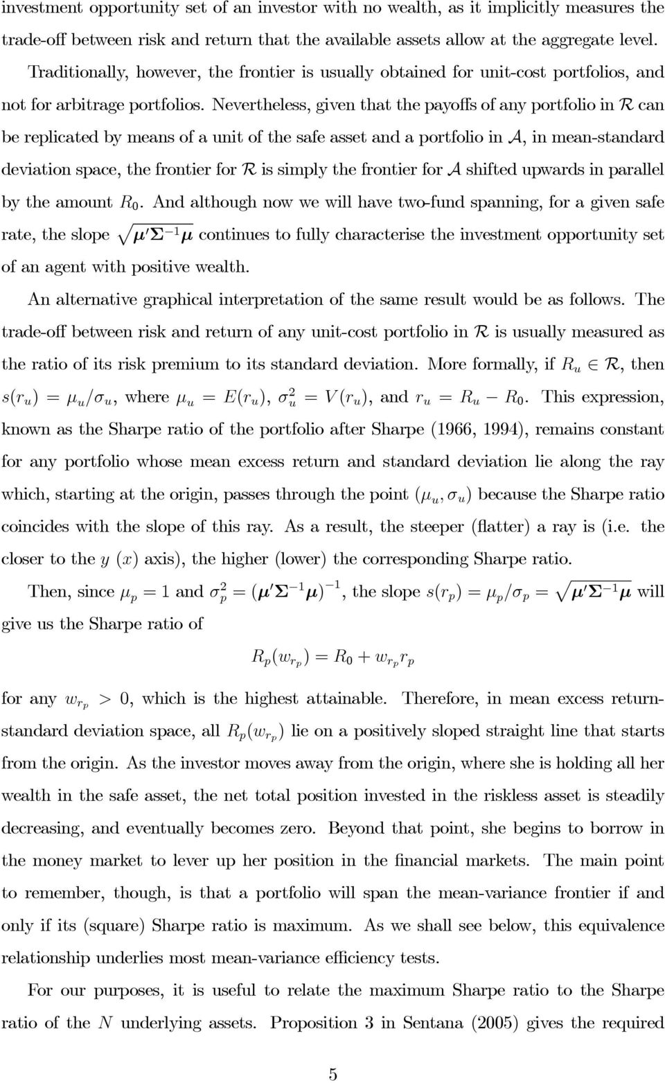 Nevertheless, given that the payoffsofanyportfolioinr can be replicated by means of a unit of the safe asset and a portfolio in A, in mean-standard deviation space, the frontier for R is simply the