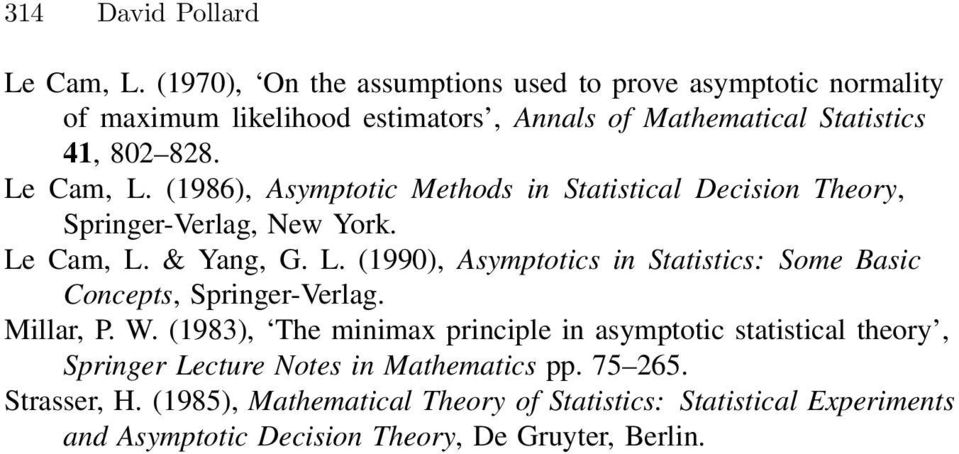 (1986), Asymptotic Methods i Statistical Decisio Theory, Spriger-Verlag, New York. Le