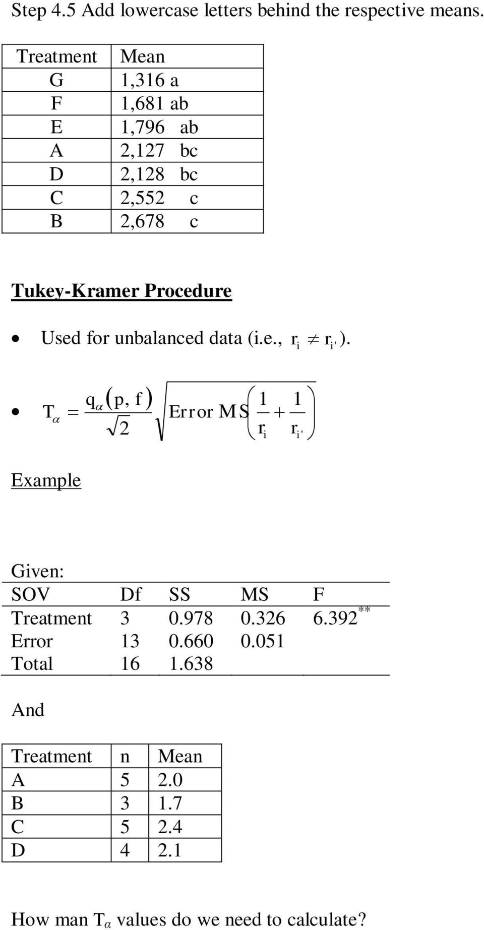 Procedure Used for unbalanced data (i.e., ri r i ' ).