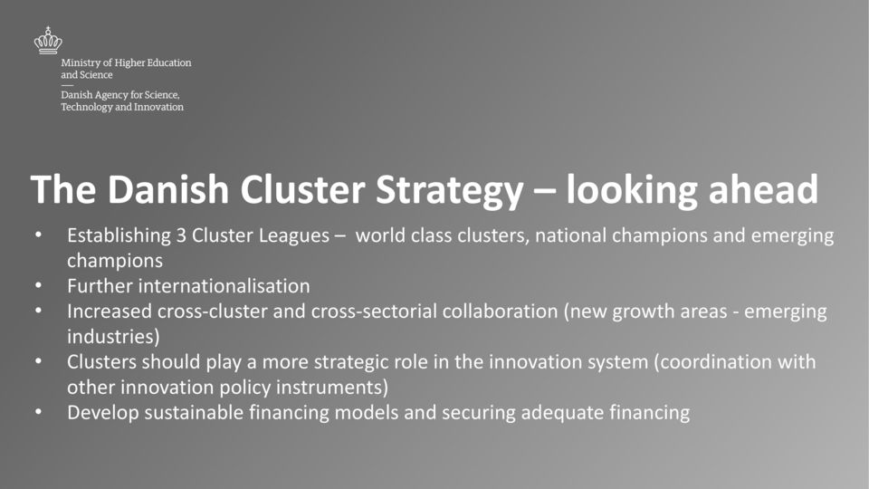 growth areas - emerging industries) Clusters should play a more strategic role in the innovation system