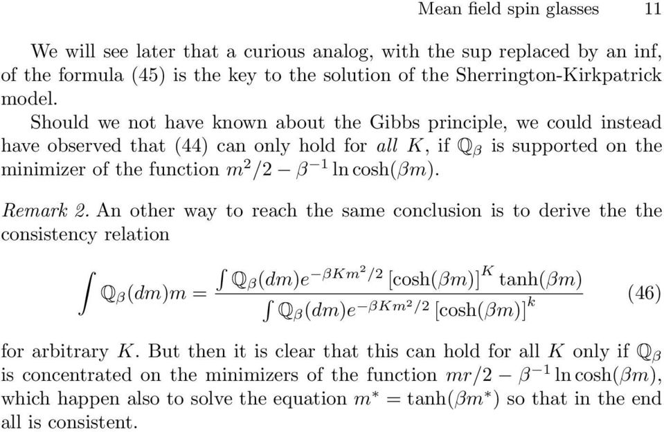 An other way to reach the same conclusion is to derive the the consistency relation Q β (dm)m = Qβ (dm)e βkm / [cosh(βm)] K tanh(βm) Qβ (dm)e βkm / [cosh(βm)] k (46) for arbitrary K.