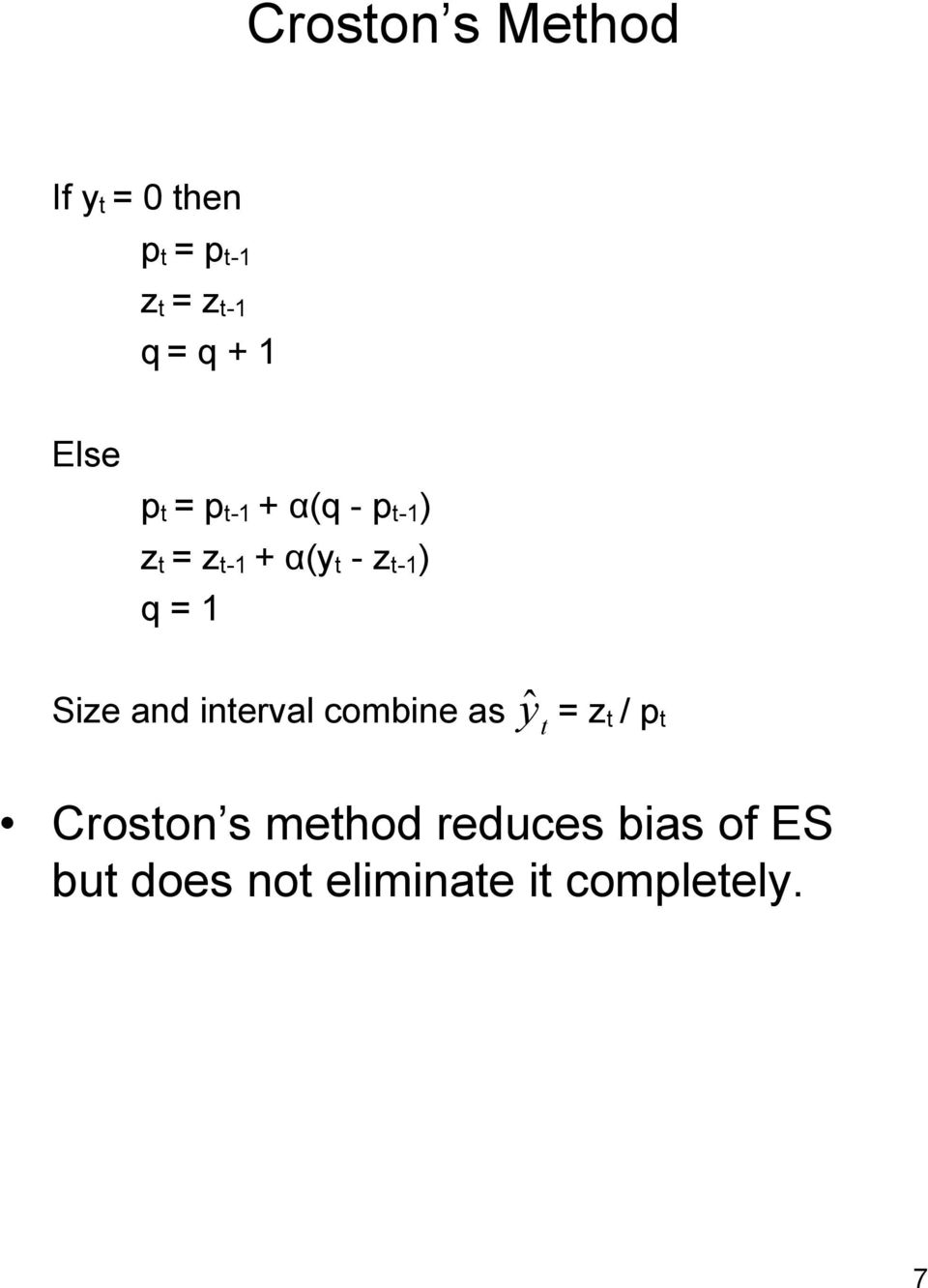 = 1 Size and inerval combine as ŷ = z / p Croson s