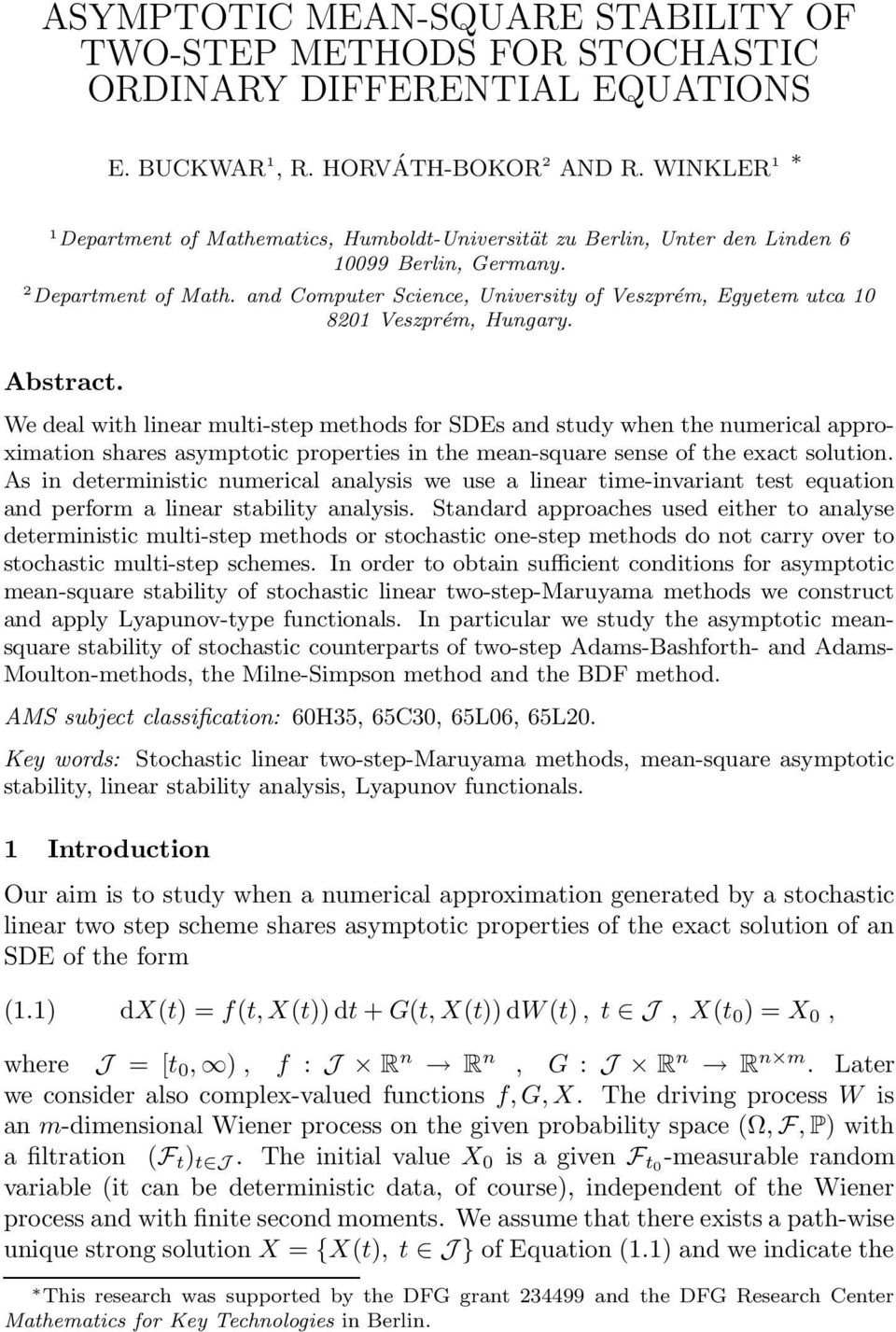 Abstract. We deal with linear multi-step methods for SDEs and study when the numerical approximation shares asymptotic properties in the mean-square sense of the exact solution.