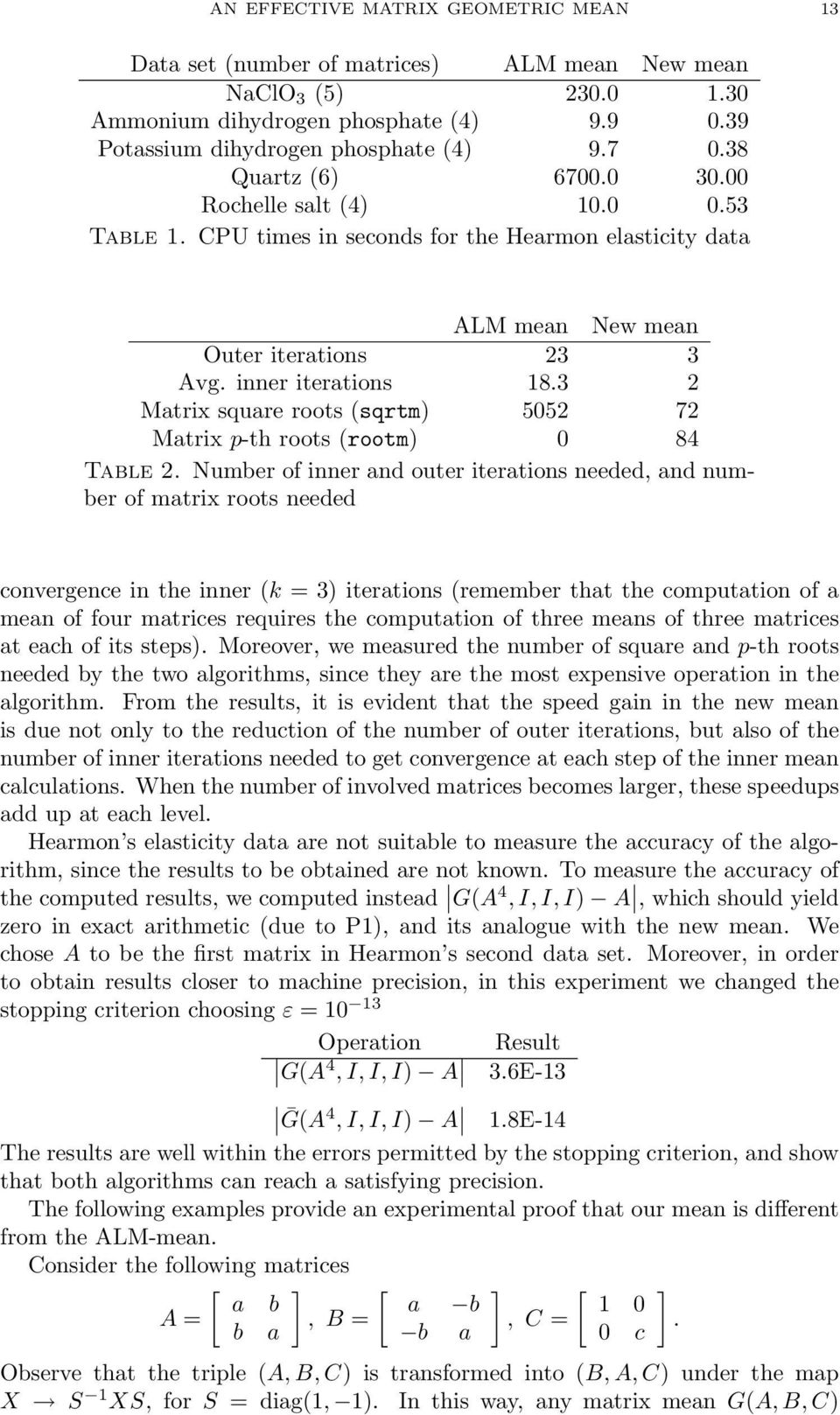 Number of nner and outer teratons needed, and number of matrx roots needed convergence n the nner ( = 3) teratons (remember that the computaton of a mean of four matrces requres the computaton of