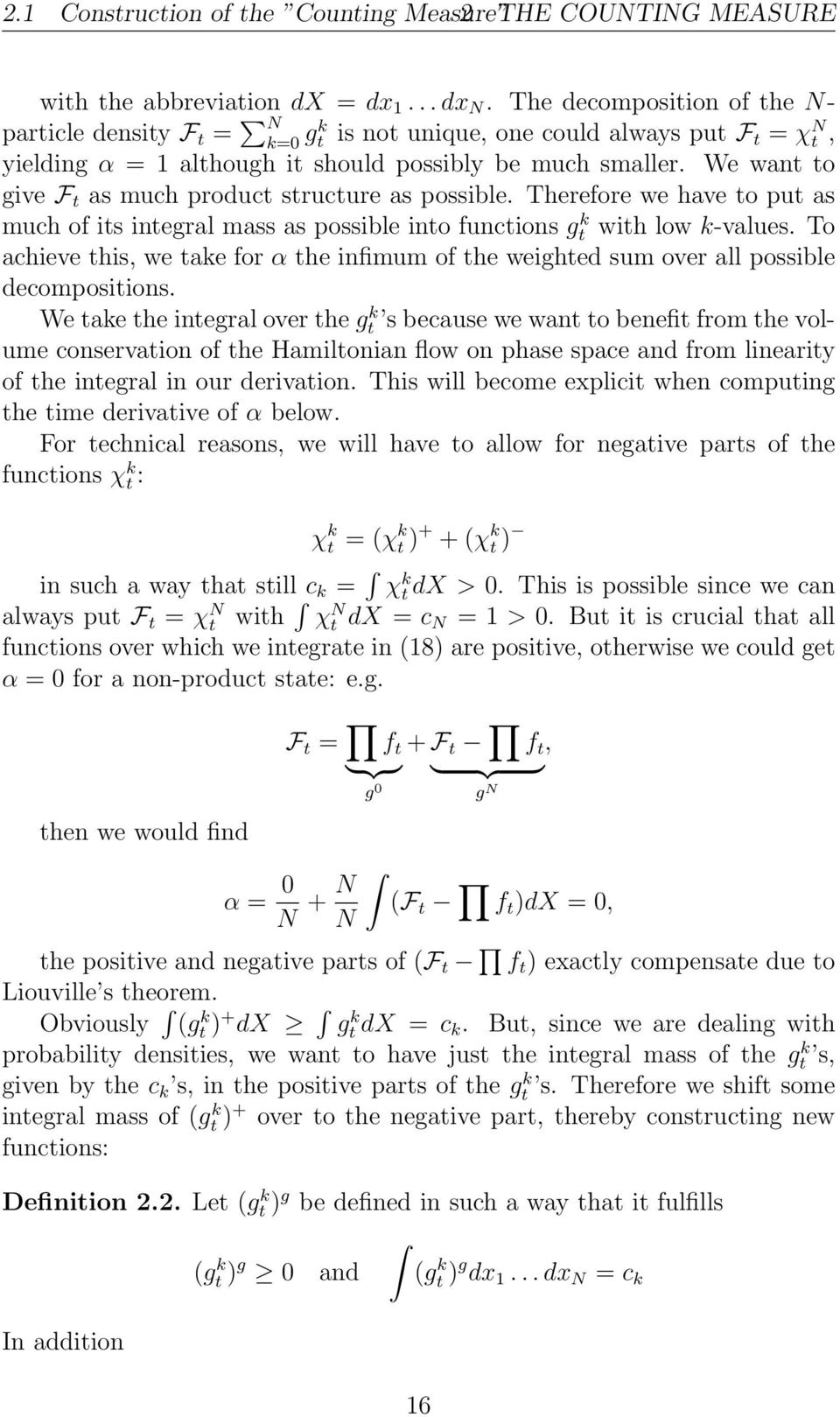 We want to give F t as much product structure as possible. Therefore we have to put as much of its integral mass as possible into functions gt k with low k-values.