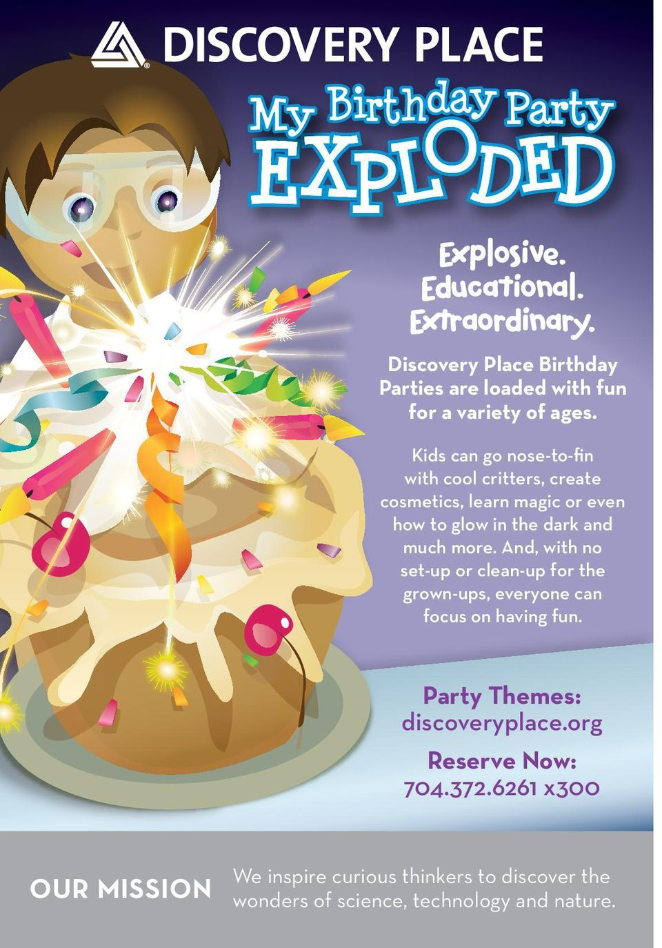 And, with no set-up or clean-up for the grown-ups, everyone can focus on having fun. Party Themes: discoveryplace.