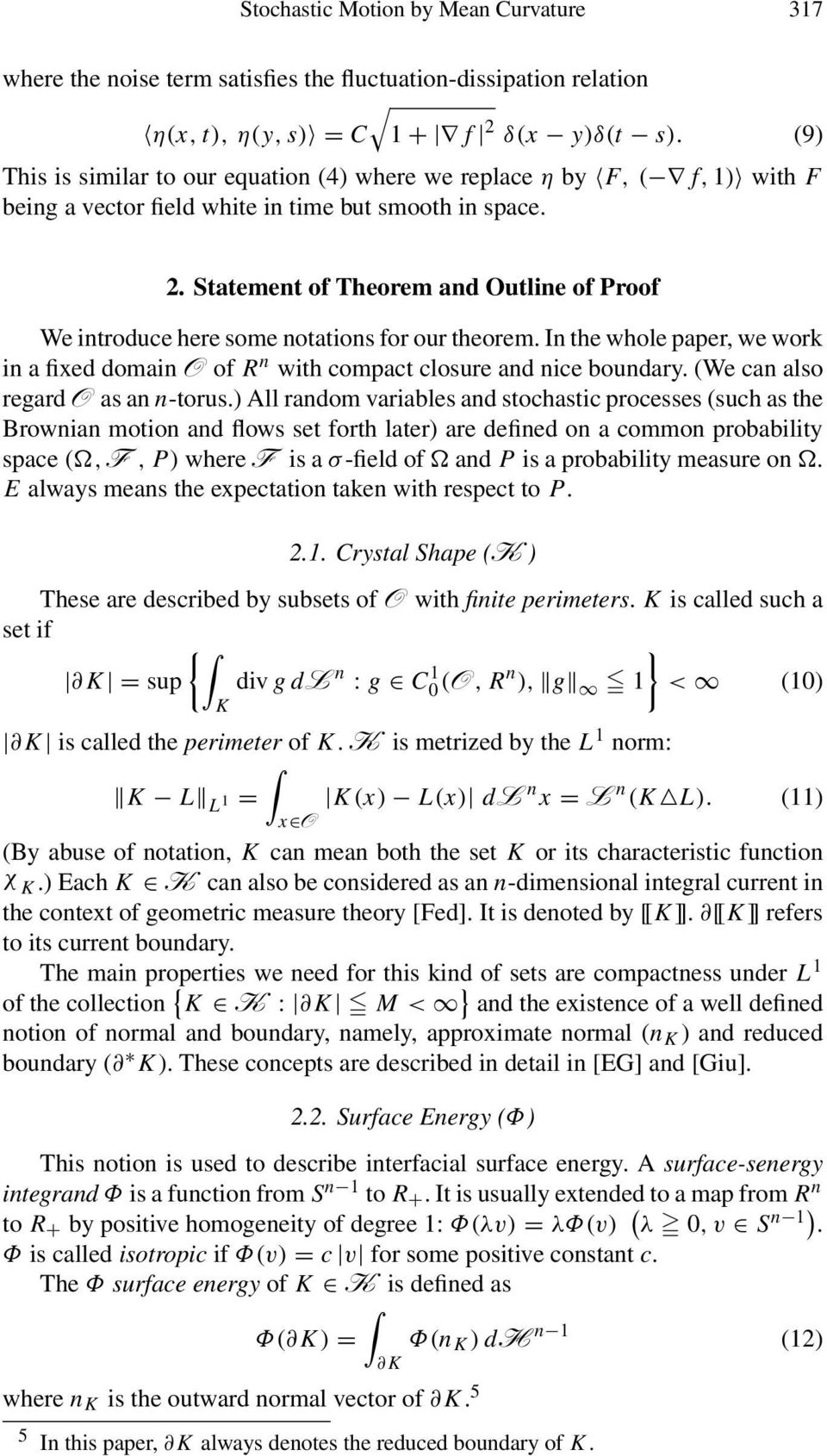 Statement of Theorem and Outline of Proof We introduce here some notations for our theorem. In the whole paper, we work in a fixed domain O of R n with compact closure and nice boundary.