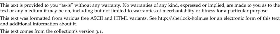 but not limited to warranties of merchantablity or fitness for a particular purpose.