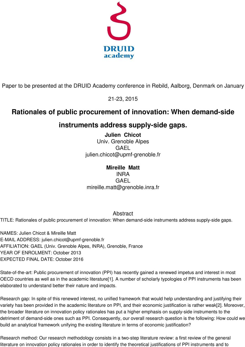 fr Abstract TITLE: Rationales of public procurement of innovation: When demand-side instruments address supply-side gaps. NAMES: Julien Chicot & Mireille Matt E-MAIL ADDRESS: julien.
