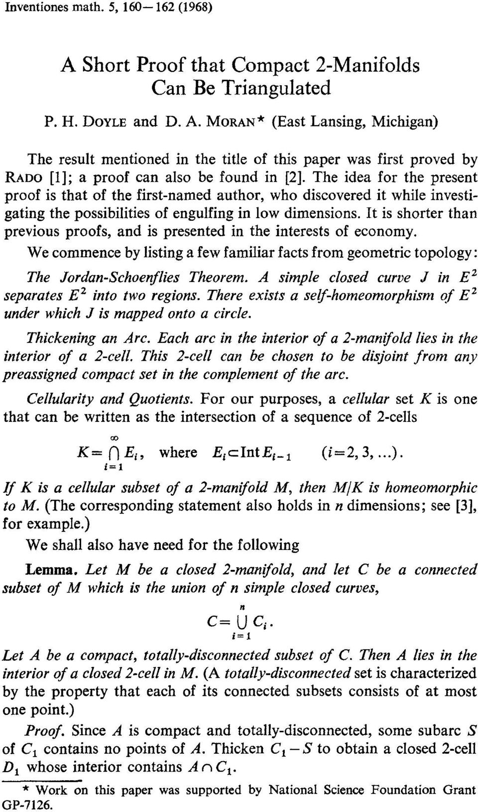It is shorter than previous proofs, and is presented in the interests of economy. We commence by listing a few familiar facts from geometric topology: The Jordan-Schoenflies Theorem.
