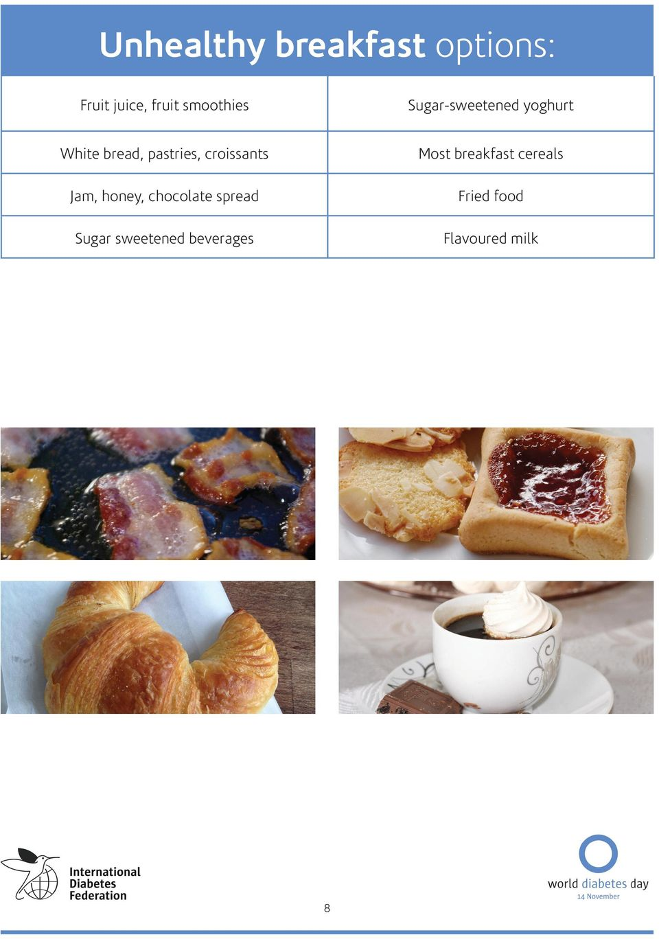 pastries, croissants Jam, honey, chocolate spread Sugar