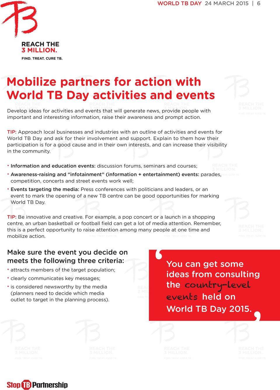 TIP: Approach local businesses and industries with an outline of activities and events for World TB Day and ask for their involvement and support.