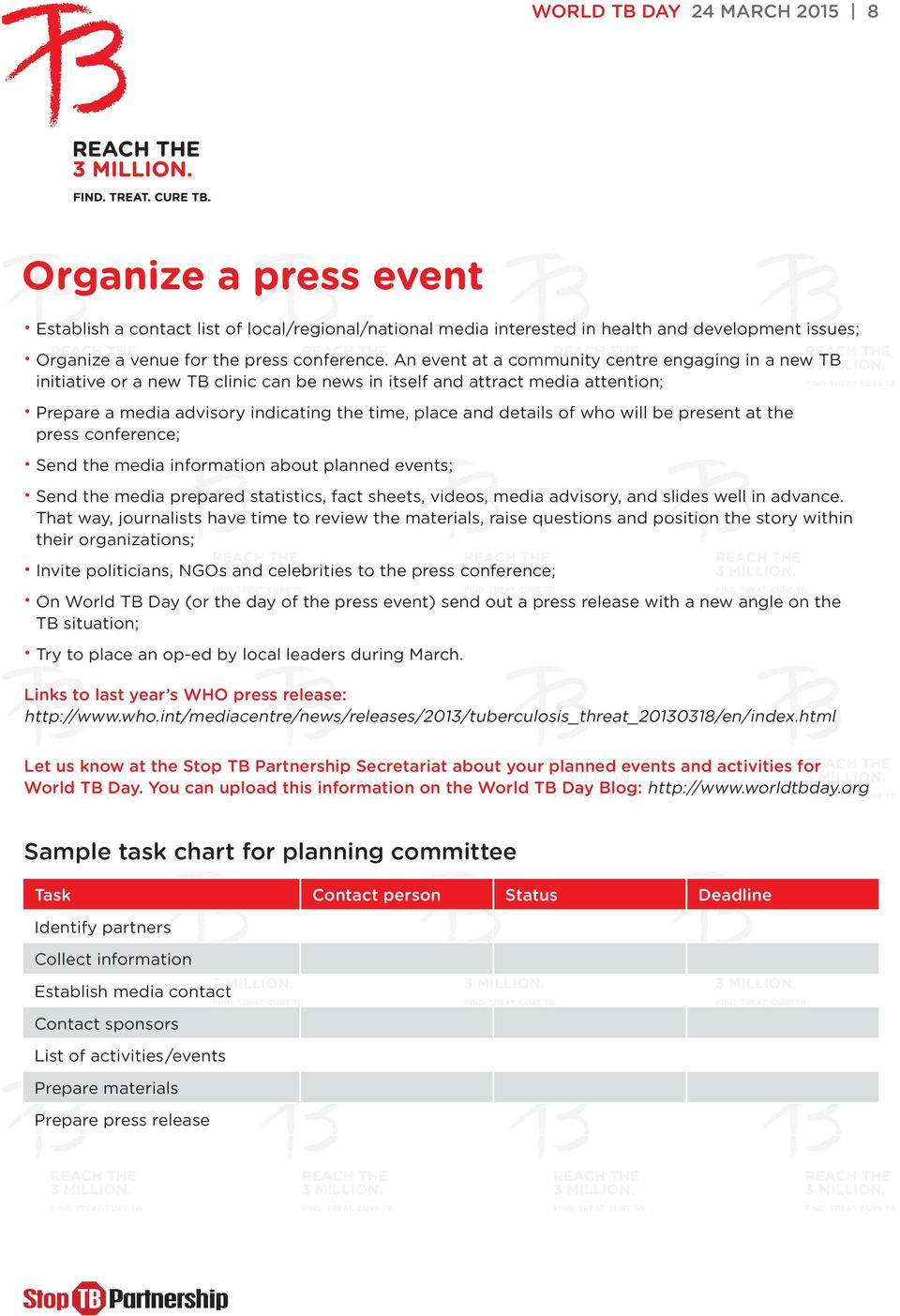 who will be present at the press conference; Send the media information about planned events; Send the media prepared statistics, fact sheets, videos, media advisory, and slides well in advance.
