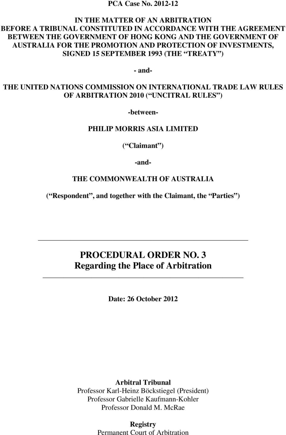 PROMOTION AND PROTECTION OF INVESTMENTS, SIGNED 15 SEPTEMBER 1993 (THE TREATY ) - and- THE UNITED NATIONS COMMISSION ON INTERNATIONAL TRADE LAW RULES OF ARBITRATION 2010 ( UNCITRAL RULES