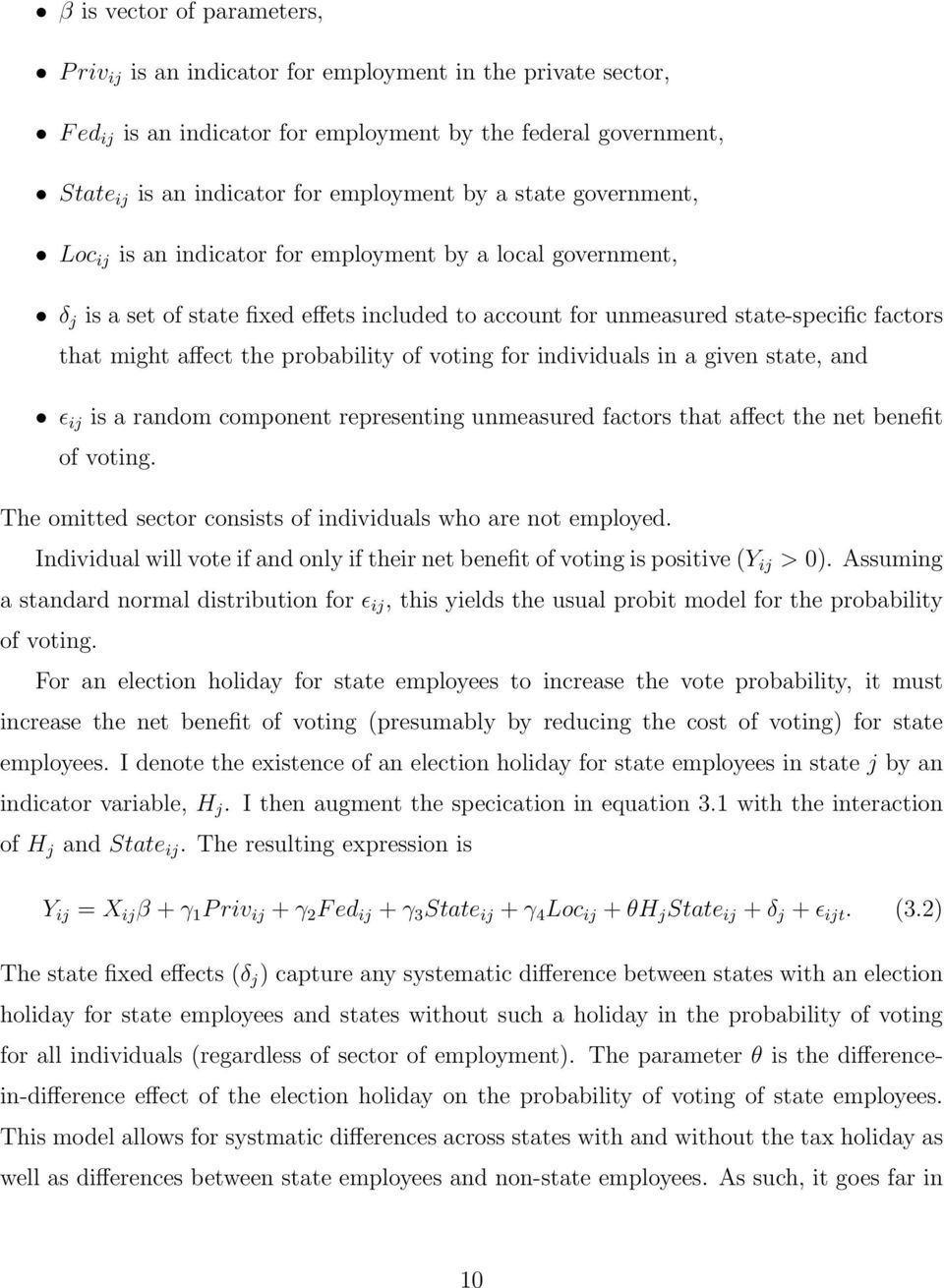 probability of voting for individuals in a given state, and ɛ ij is a random component representing unmeasured factors that affect the net benefit of voting.
