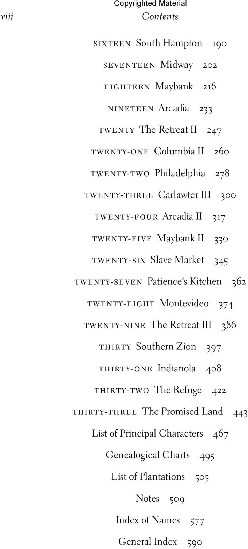 twenty-seven Patience s Kitchen 362 twenty-eight Montevideo 374 twenty-nine The Retreat III 386 thirty Southern Zion 397 thirty-one Indianola 408 thirty-two The