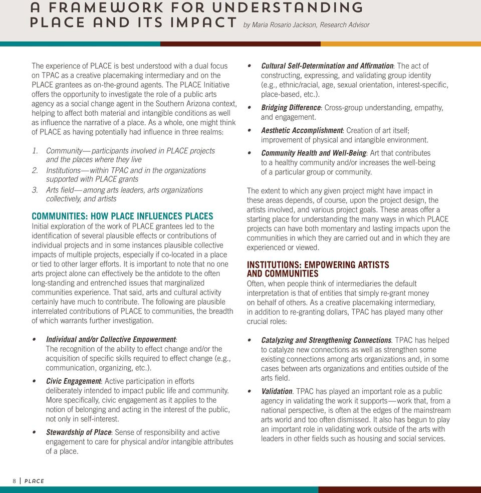 The PLACE Initiative offers the opportunity to investigate the role of a public arts agency as a social change agent in the Southern Arizona context, helping to affect both material and intangible