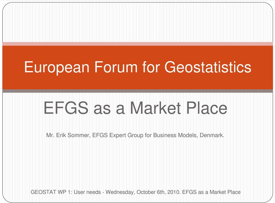 Erik Sommer, EFGS Expert Group for Business