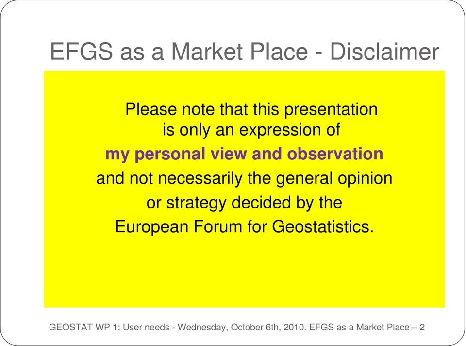 the general opinion or strategy decided by the European Forum for
