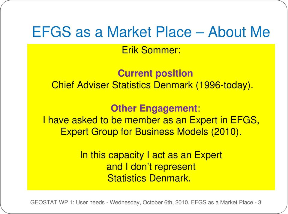 Other Engagement: I have asked to be member as an Expert in EFGS, Expert Group for Business
