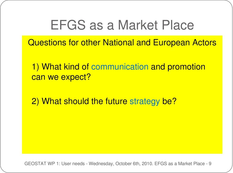 we expect? 2) What should the future strategy be?