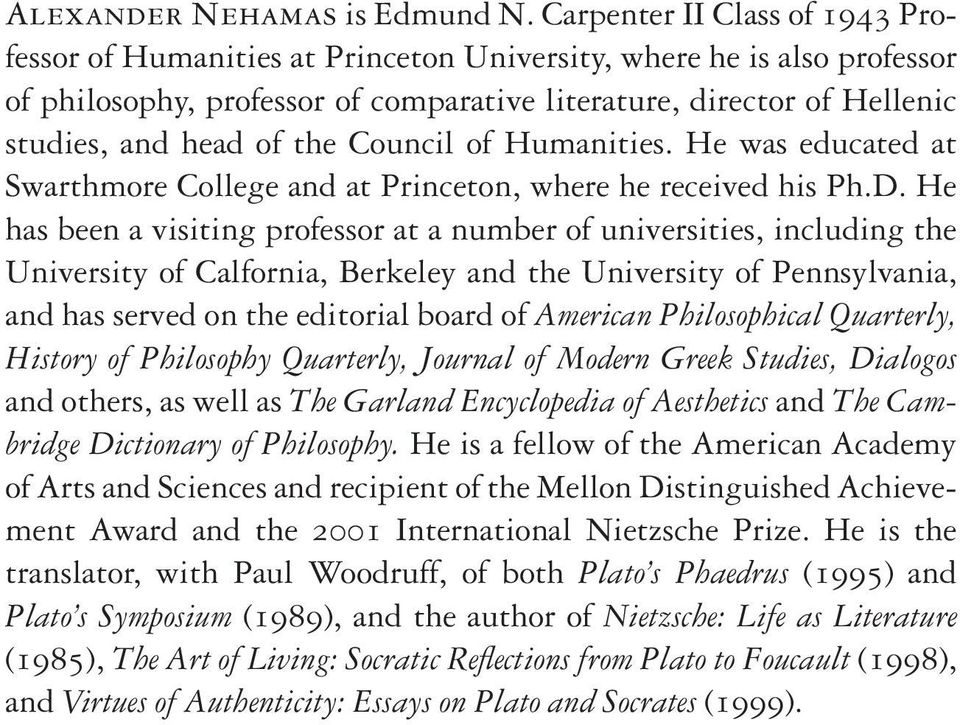 the Council of Humanities. He was educated at Swarthmore College and at Princeton, where he received his Ph.D.