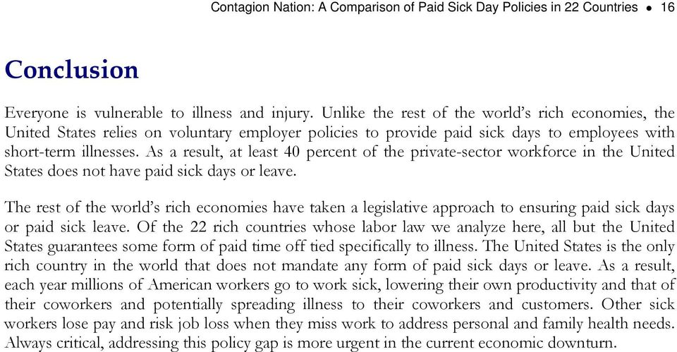 As a result, at least 4 percent of the private-sector workforce in the United States does not have paid sick days or leave.