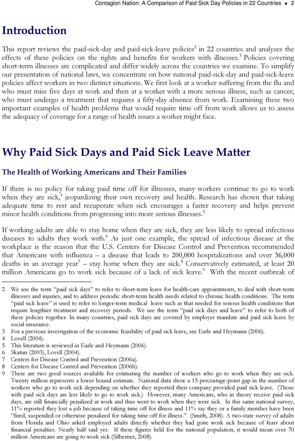 To simplify our presentation of national laws, we concentrate on how national paid-sick-day and paid-sick-leave policies affect workers in two distinct situations.