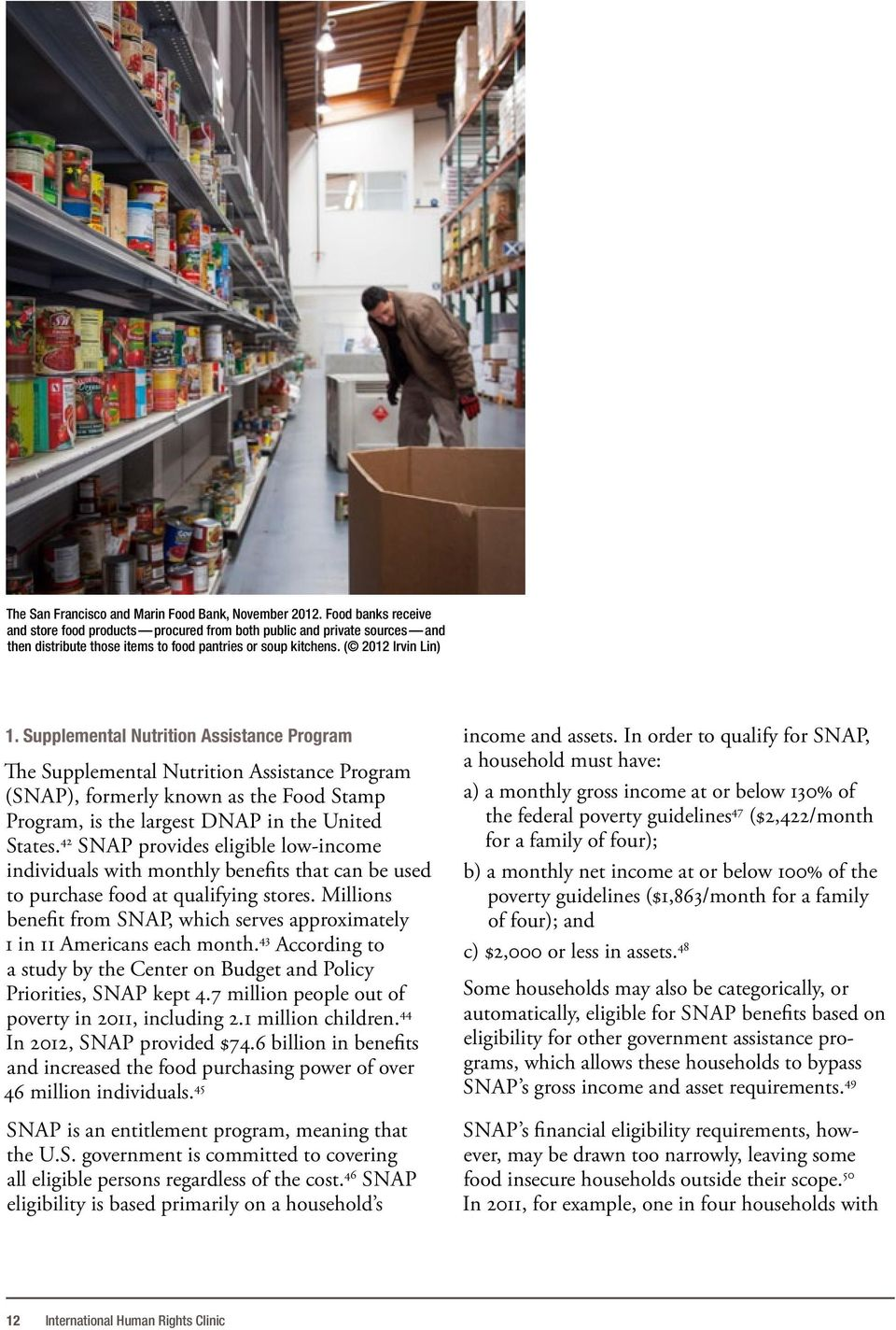 Supplemental Nutrition Assistance Program The Supplemental Nutrition Assistance Program (SNAP), formerly known as the Food Stamp Program, is the largest DNAP in the United States.