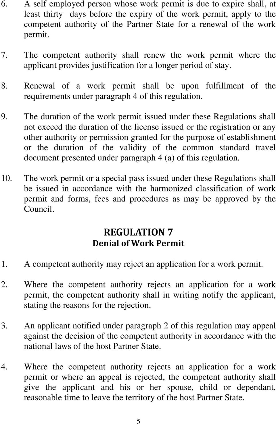Renewal of a work permit shall be upon fulfillment of the requirements under paragraph 4 of this regulation. 9.