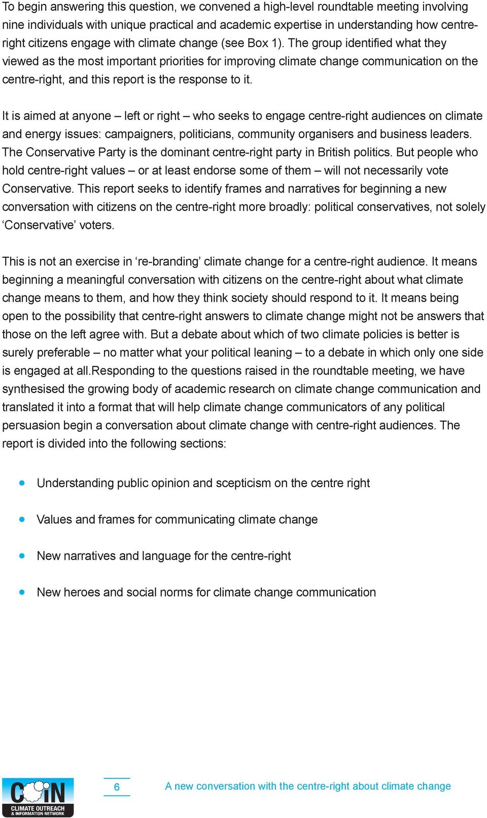 The group identified what they viewed as the most important priorities for improving climate change communication on the centre-right, and this report is the response to it.