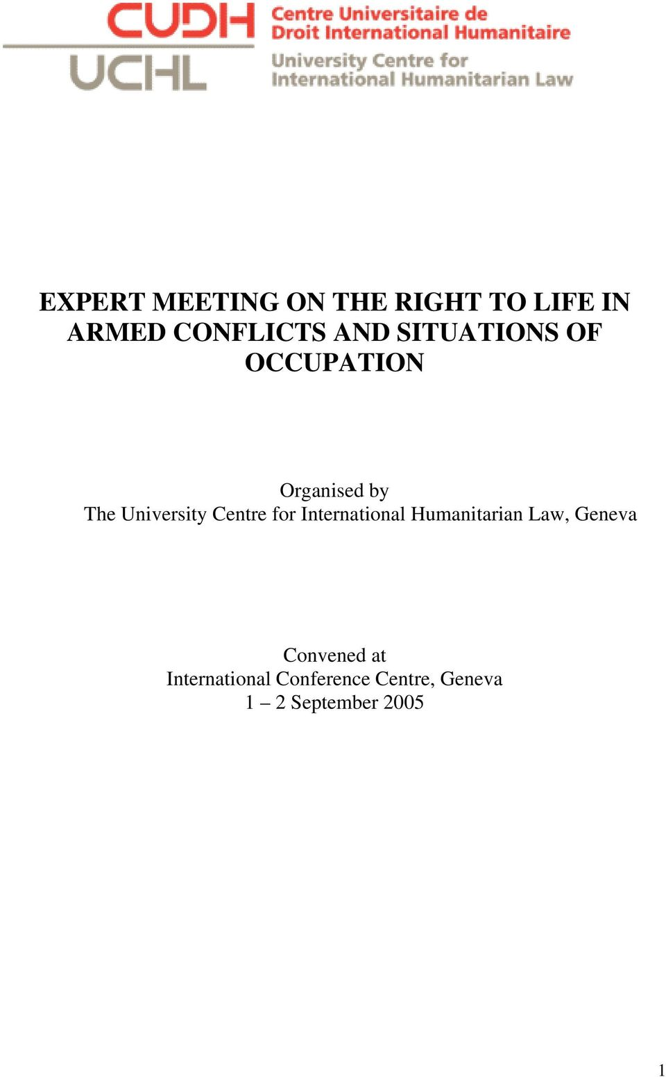 Centre for International Humanitarian Law, Geneva Convened