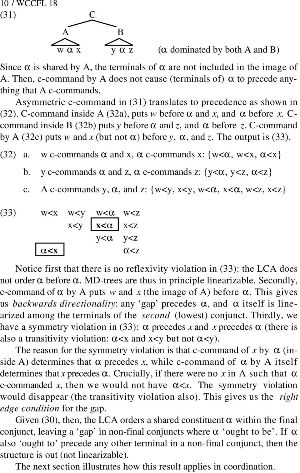 C-command inside A (32a), puts w before α and x, and α before x. C- command inside B (32b) puts y before α and z, and α before z. C-command by A (32c) puts w and x (but not α) before y, α, and z.
