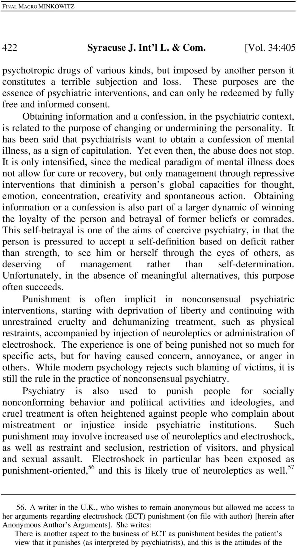 Obtaining information and a confession, in the psychiatric context, is related to the purpose of changing or undermining the personality.
