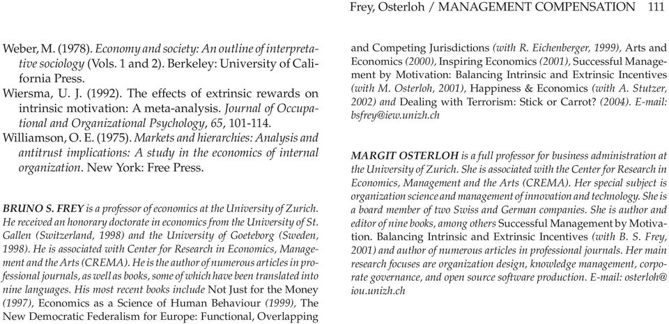 Markets and hierarchies: Analysis and antitrust implications: A study in the economics of internal organization. New York: Free Press. BRUNO S.