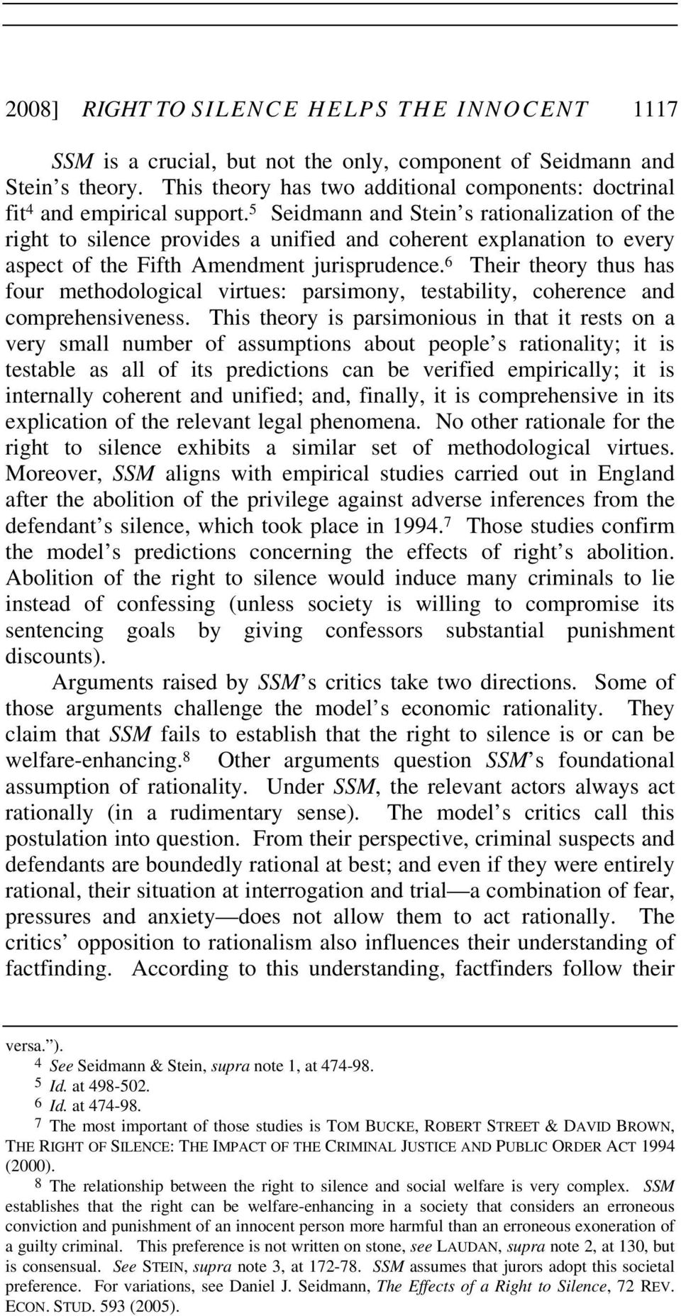 5 Seidmann and Stein s rationalization of the right to silence provides a unified and coherent explanation to every aspect of the Fifth Amendment jurisprudence.