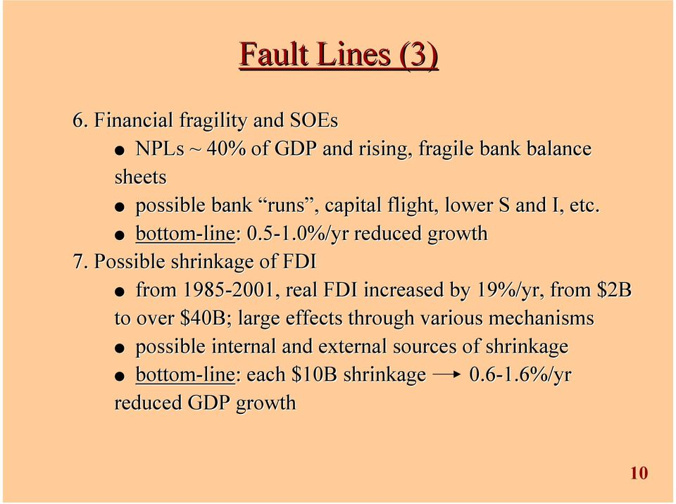 flight, lower S and I, etc. bottom-line line: : 0.5-1.0%/yr reduced growth 7.